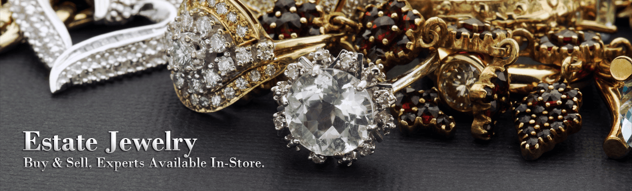 Estate Jewelery, Buy & Sell, Experts Available in-store.
