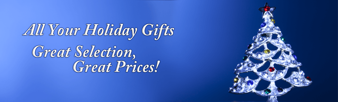 All Your Holiday Gifts - Great Selection, Great Prices